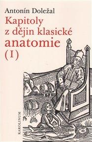 Kapitoly z dějin klasické anatomie I