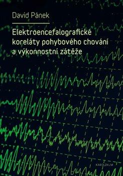 Obálka titulu Elektroencefalografické koreláty pohybového chování a výkonnostní zátěže