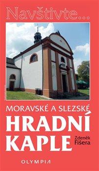 Obálka titulu Moravské a Slezské hradní kaple