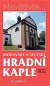 Obálka knihy Moravské a Slezské hradní kaple
