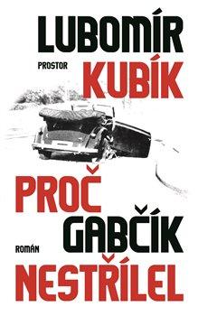 Obálka titulu Proč Gabčík nestřílel