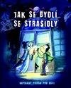 Obálka knihy Jak se bydlí se strašidly