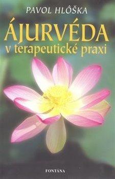 Obálka titulu Ajurvéda v terapeutické praxi