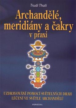 Obálka titulu Archandělé, meridiány a čakry v praxi