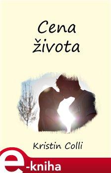 Cena života - Kristin Colli e-kniha