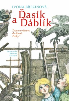 Ďasík a Ďáblík. Zvou na výpravu do dávné Prahy! - Ivona Březinová