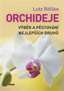 Obálka titulu Orchideje – Výběr a pěstování nejlepších druhů