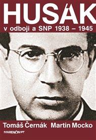 Husák v odboji a SNP 1938 – 1945