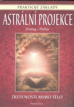 Obálka titulu Astrální projekce - praktické základy