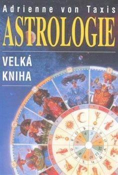 Obálka titulu Astrologie - Velká kniha