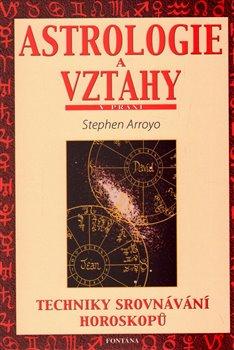 Obálka titulu Astrologie a vztahy - Techniky srovnávání horoskopů