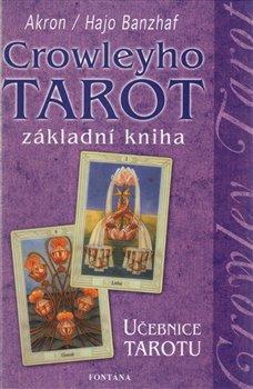 Obálka titulu Crowleyho tarot - základní kniha - učebnice tarotu
