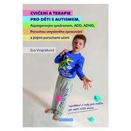 Cvičení a terapie pro děti s autismem, Aspergerovým syndromem, ADD, ADHD, Poruchou smyslového zpracování a jinými poruchami učení