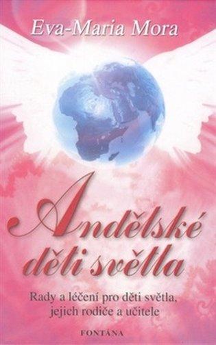 Andělské děti světla - Eva-Maria Mora | Booksquad.ink