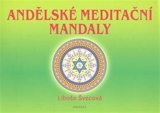 Andělské meditační mandaly - Libuše Švecová | Booksquad.ink