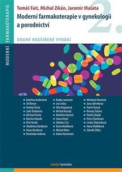 Moderní farmakoterapie v gynekologii a porodnictví /2.vyd./