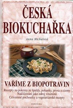 Obálka titulu Česká biokuchařka - Vaříme z biopotravin