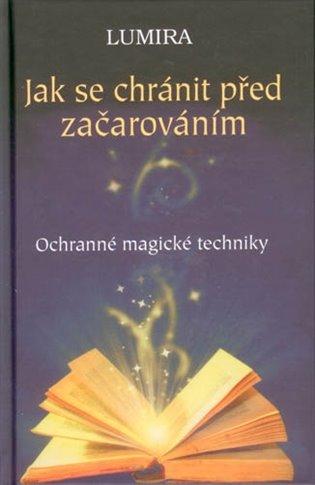Jak se chránit před začarováním:Ochranné magické techniky - Lumira | Booksquad.ink