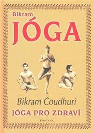 Bikram Jóga - Jóga pro zdraví