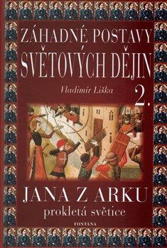 Obálka titulu Záhadné postavy světových dějin 2. - Jana z Arku