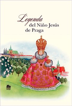 Obálka titulu Leyenda del nino Jesús de Praga