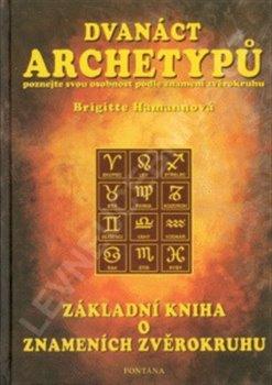 Obálka titulu Dvanáct archetypů - Základní kniha o znameních zvěrokruhu