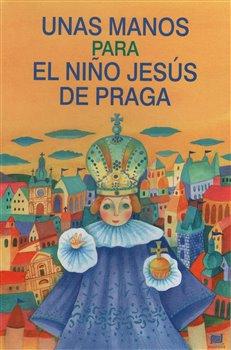 Obálka titulu Unas manos para el nino jesús de praga