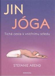 Jin jóga - Tichá cesta k vnitřnímu středu