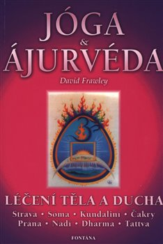 Obálka titulu Jóga a ájurvéda - Léčení těla a ducha