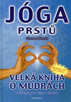 Obálka titulu Jóga prstů - Velká kniha o mudrách