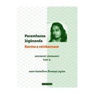 Karma a reinkarnace - Moudrost Jógánandy 2.