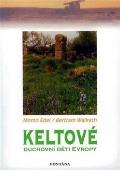 Obálka titulu Keltové - Duchovní děti Evropy