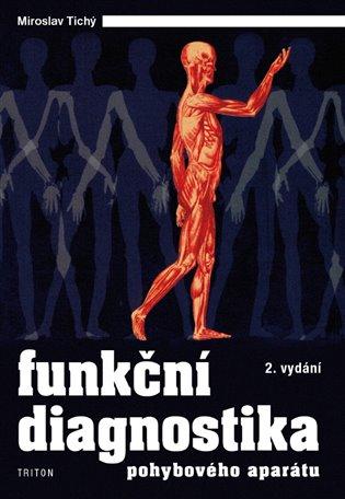 Funkční diagnostika pohybového aparátu - Miroslav Tichý | Booksquad.ink