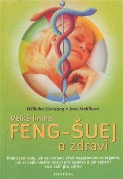 Obálka titulu Velká kniha Feng-Šuej o zdraví