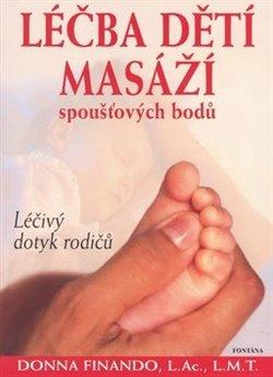 Obálka titulu Léčba dětí masáží spoušťových bodů