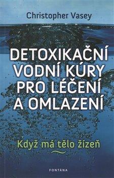 Obálka titulu Detoxikační vodní kúry pro léčení a omlazení