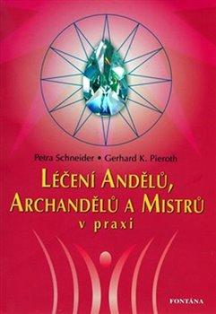 Obálka titulu Léčení andělů, archandělů a mistrů v praxi