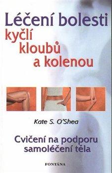 Obálka titulu Léčení bolestí kyčlí, kloubů a kolenou