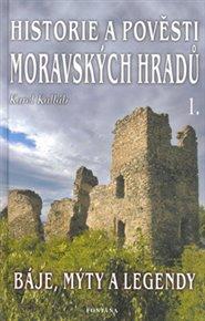 Historie a pověsti moravských hradů 1.