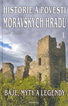 Obálka titulu Historie a pověsti moravských hradů 1.