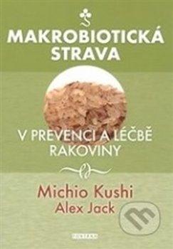 Obálka titulu Makrobiotická strava v prevenci a léčbě rakoviny