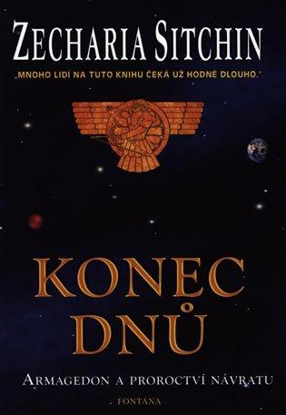Konec dnů - Armagedon a proroctví návratu - Zecharia Sitchin | Booksquad.ink