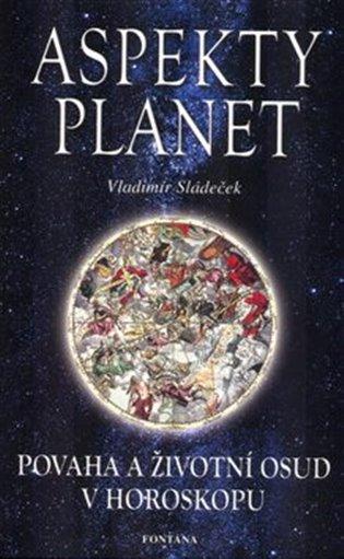 Aspekty planet:Povaha a životní osud v horoskopu - Vladimír Sládeček   Booksquad.ink