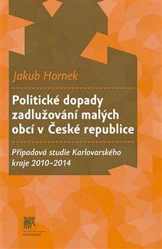 Obálka titulu Politické dopady zadlužování malých obcí v České republice