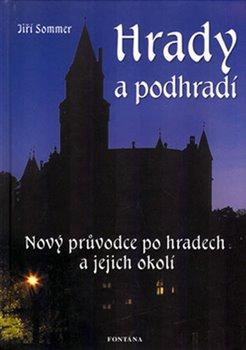 Obálka titulu Hrady a podhradí - nový průvodce po hradech a jejich okolí