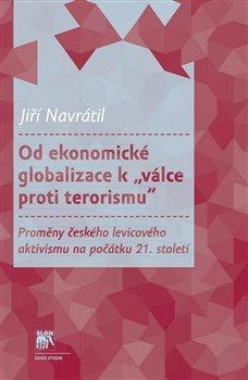 """Obálka titulu Od ekonomické globalizace k """"válce proti terorismu"""""""