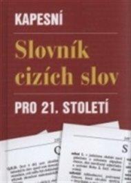 Kapesní slovník cizích slov pro 21. století