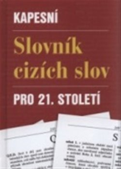 Obálka titulu Kapesní slovník cizích slov pro 21. století