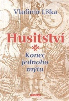 Obálka titulu Husitství - konec jednoho mýtu