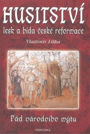 HUSITSTVÍ - LESK A BÍDA ČESKÉ REFORMACE